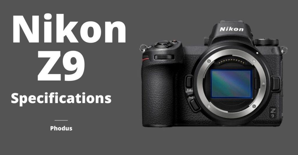 Nikon Z9 specifications Rumors phodus