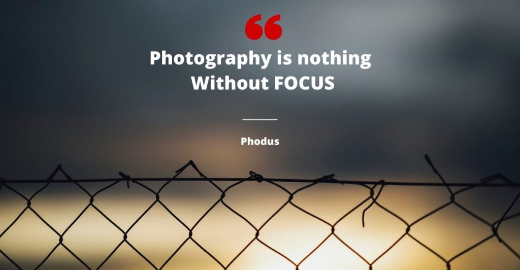 Focus in photography phodus
