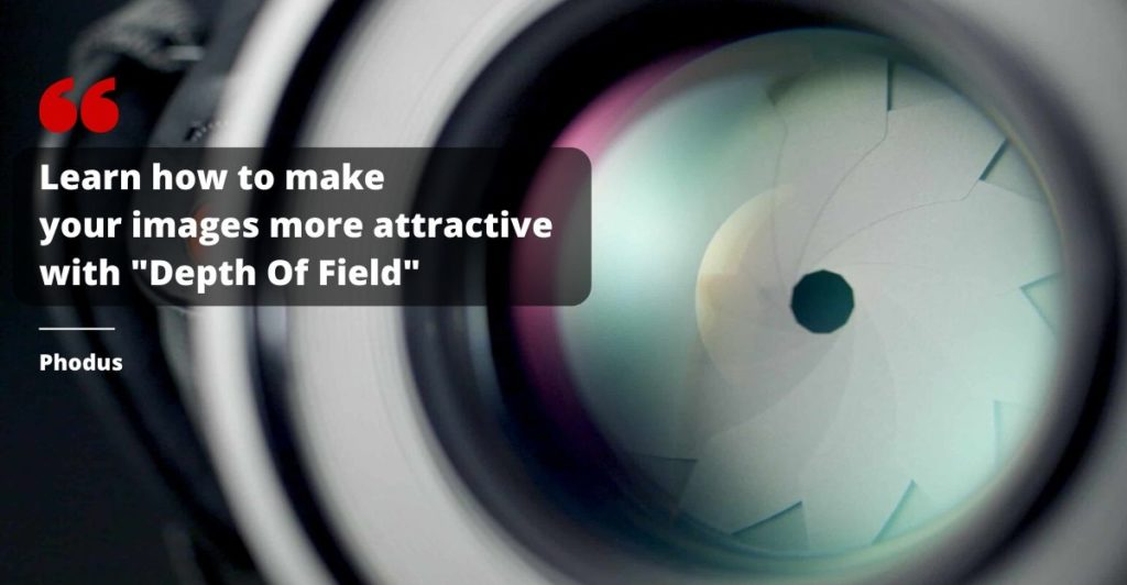 Understand depth of field in photography phodus