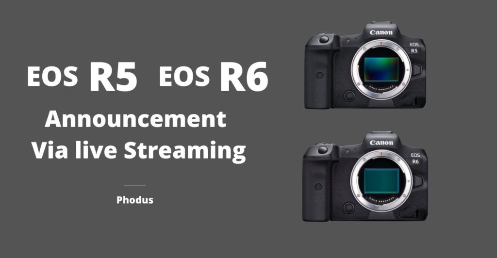 Canon R5 and R6 announcement phodus